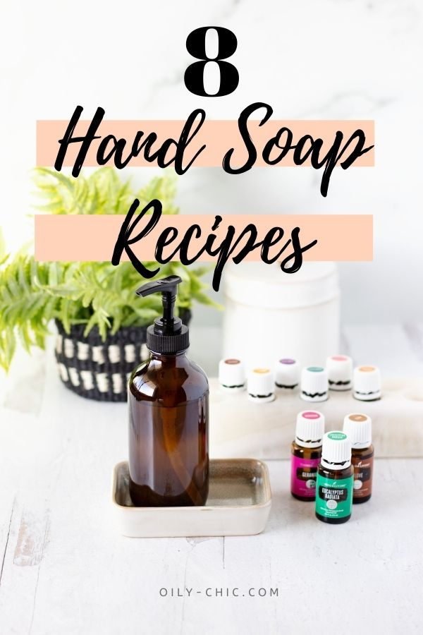 8 Easy Foaming Hand Soap Recipes Made with Essential Oils!