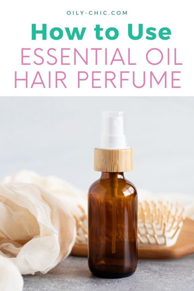 How to use essential oil hair perfume.