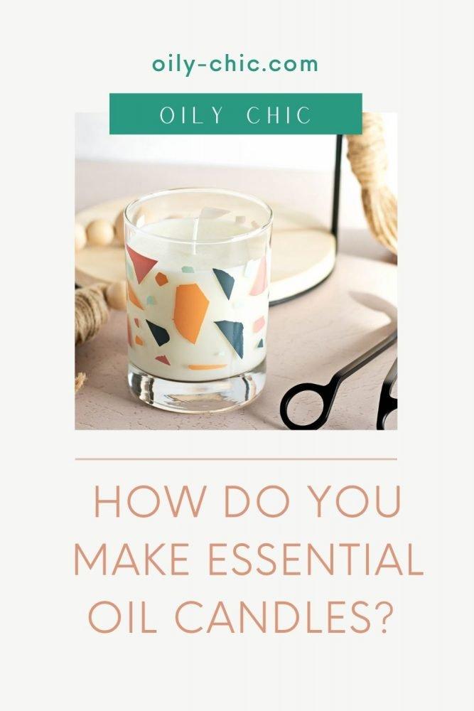 How do you make essential oil candles?