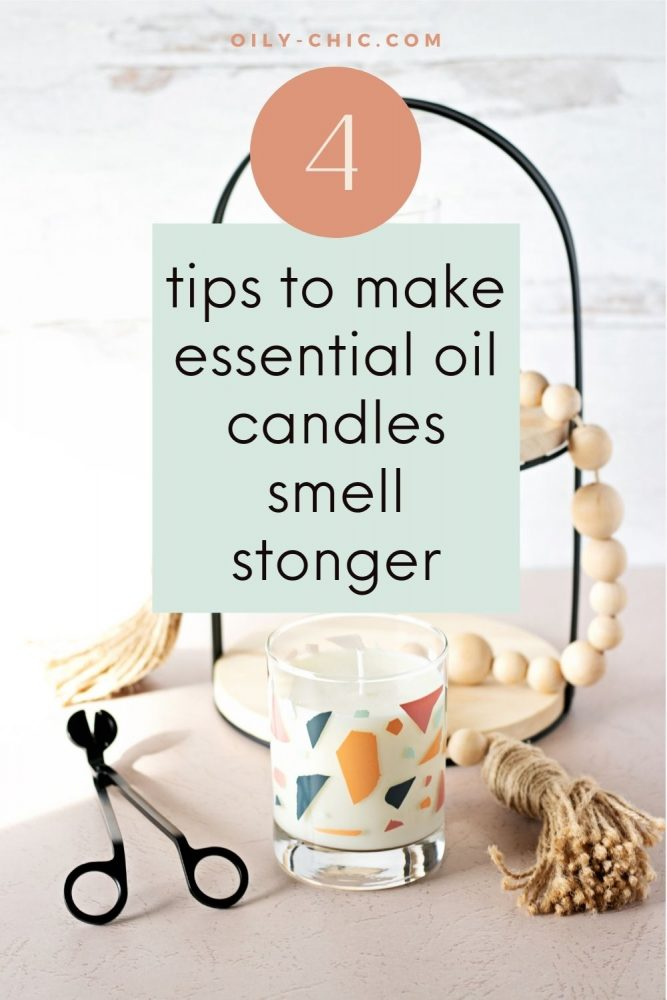 4 Tips To Make Essential Oil Candles Smell Stronger and Hold Their Scent