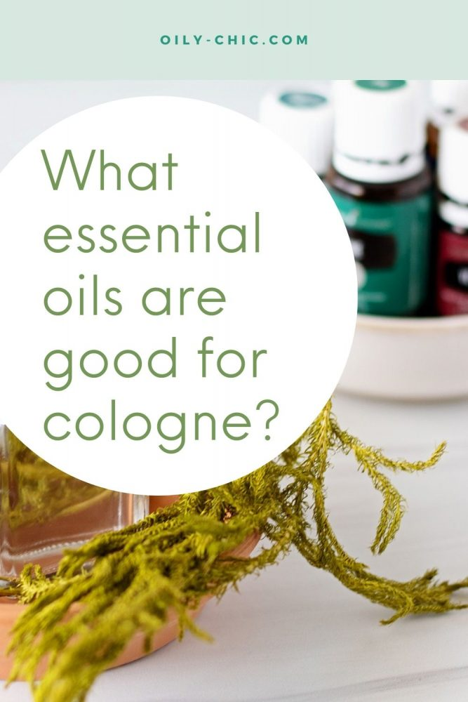 What essential oils are good for cologne?
