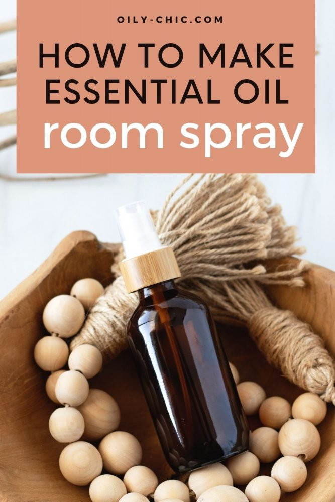 How to make an essential oil room spray that is completely customizable to what you have on hand!