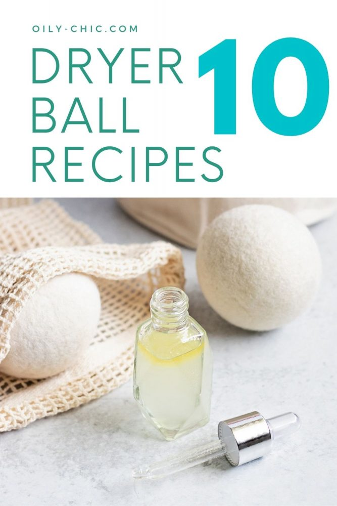 10 Essential Oil Wool Dryer Ball Dropper Recipes